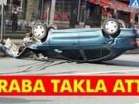 Araç Takla Attı Kimse Yaralanmadı