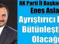 "AK Parti İl Başkan Adayı Aslan ""Koltuk Derdim Yok"""