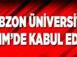 Trabzon Üniversitesi TBMM'de Kabul Edildi