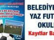 Akçaabat Belediyesi'nden Yaz Futbol Okulu